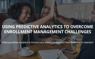 Using Predictive Analytics to Overcome Enrollment Management Challenges