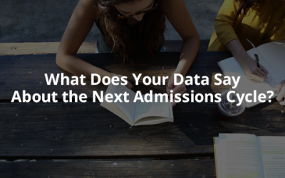 What Does Your Data Say About the Next Admissions Cycle?