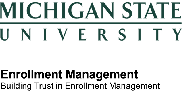 Building Trust in Enrollment Management at Michigan State