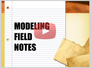 modeling-field-notes