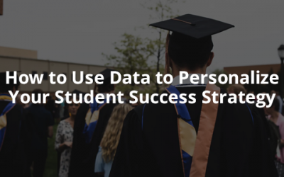 How to Use Data to Personalize Your Student Success Strategy